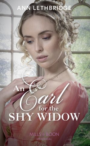 An Earl For The Shy Widow (The Widows of Westram, Book 2) Paperback  by Ann Lethbridge