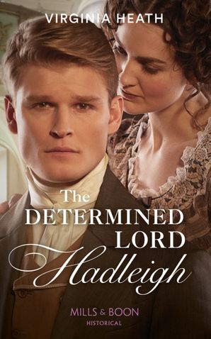 The Determined Lord Hadleigh (The King's Elite, Book 4) Paperback  by Virginia Heath