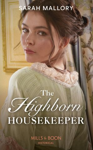 The Highborn Housekeeper (Saved from Disgrace, Book 3) Paperback  by Sarah Mallory