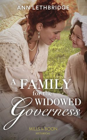 A Family For The Widowed Governess (The Widows of Westram, Book 3) Paperback  by Ann Lethbridge