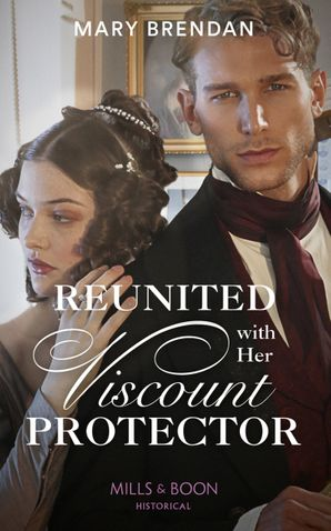 Reunited With Her Viscount Protector Paperback  by Mary Brendan