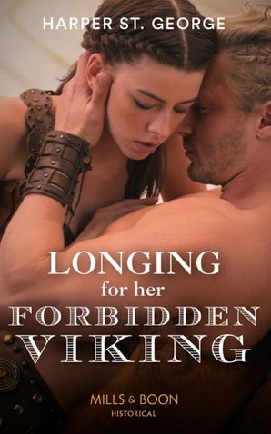Longing For Her Forbidden Viking (To Wed a Viking, Book 2) Paperback  by Harper St. George