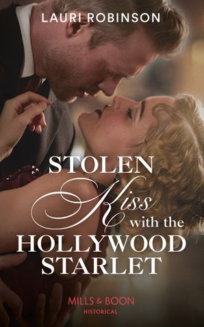 Stolen Kiss With The Hollywood Starlet (Brides of the Roaring Twenties, Book 2) Paperback  by Lauri Robinson