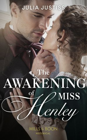 The Awakening Of Miss Henley (The Cinderella Spinsters, Book 1) Paperback  by Julia Justiss