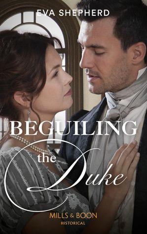 Beguiling The Duke Paperback  by Eva Shepherd