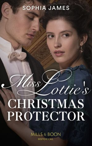 Miss Lottie's Christmas Protector (Secrets of a Victorian Household, Book 1) Paperback  by Sophia James