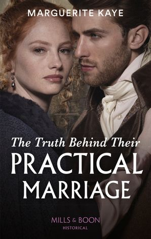 The Truth Behind Their Practical Marriage (Penniless Brides of Convenience, Book 3) Paperback  by Marguerite Kaye
