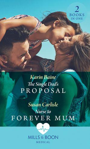 The Single Dad's Proposal: The Single Dad's Proposal (Single Dad Docs) / Nurse to Forever Mum (Single Dad Docs) (Single Dad Docs) Paperback  by Karin Baine