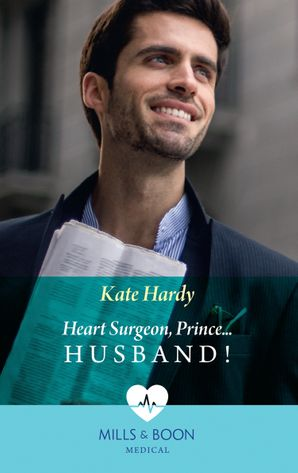 Heart Surgeon, Prince...Husband! Paperback  by Kate Hardy