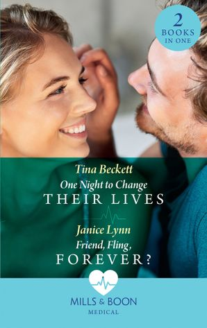 One Night To Change Their Lives: One Night to Change Their Lives / Friend, Fling, Forever? Paperback  by Tina Beckett