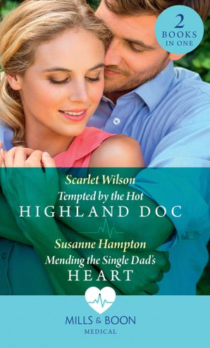 Tempted By The Hot Highland Doc: Tempted by the Hot Highland Doc / Mending the Single Dad's Heart Paperback  by Scarlet Wilson