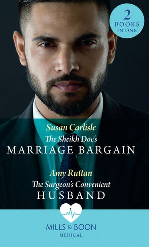The Sheikh Doc's Marriage Bargain: The Sheikh Doc's Marriage Bargain / The Surgeon's Convenient Husband Paperback  by Susan Carlisle
