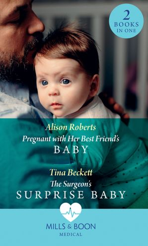 Pregnant With Her Best Friend's Baby: Pregnant with Her Best Friend's Baby (Rescue Docs) / The Surgeon's Surprise Baby (Rescue Docs) Paperback  by 13395