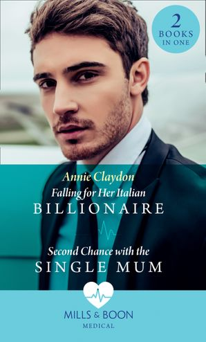 Falling For Her Italian Billionaire: Falling for Her Italian Billionaire (London Heroes) / Second Chance with the Single Mum (London Heroes) Paperback  by Annie Claydon