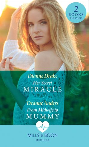 Her Secret Miracle: Her Secret Miracle / From Midwife to Mummy Paperback  by Dianne Drake