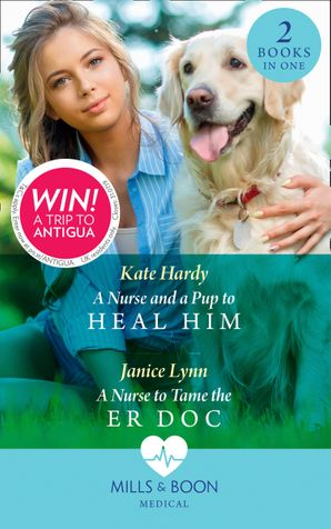 A Nurse And A Pup To Heal Him: A Nurse and a Pup to Heal Him / A Nurse to Tame the ER Doc Paperback  by Kate Hardy