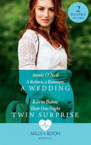 A Return, A Reunion, A Wedding / Their One-Night Twin Surprise: A Return, a Reunion, a Wedding / Their One-Night Twin Surprise Paperback  by