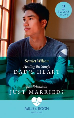 Healing The Single Dad's Heart / Just Friends To Just Married?: Healing the Single Dad's Heart (The Good Luck Hospital) / Just Friends to Just Married? (The Good Luck Hospital) (Doctors Under the Stars) Paperback  by Scarlet Wilson