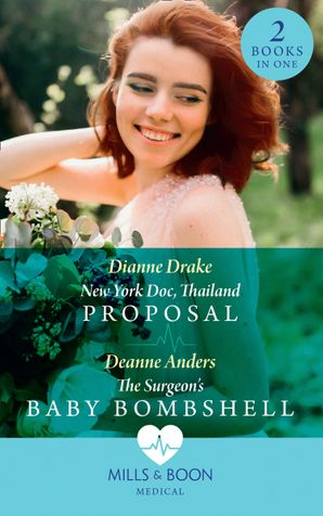New York Doc, Thailand Proposal / The Surgeon's Baby Bombshell: New York Doc, Thailand Proposal / The Surgeon's Baby Bombshell Paperback  by Dianne Drake