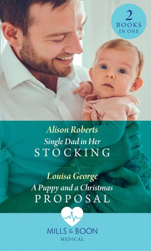 Single Dad In Her Stocking / A Puppy And A Christmas Proposal: Single Dad in Her Stocking / A Puppy and a Christmas Proposal Paperback  by Alison Roberts