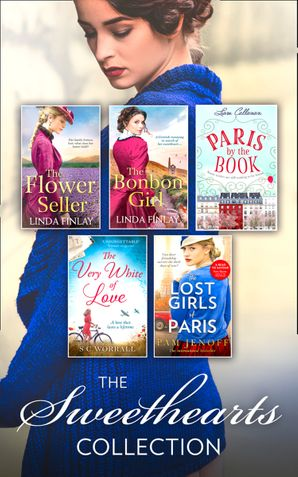 The Sweethearts Collection: The Bon Bon Girl / The Flower Seller / The Very White of Love / Paris By The Book / The Lost Girls of Paris (Mills & Boon Collections) Paperback  by Linda Finlay