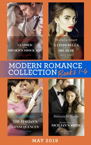 Modern Romance May 2019: Books 1-4: Claimed for the Sheikh's Shock Son (Secret Heirs of Billionaires) / A Cinderella to Secure His Heir / The Italian's Twin Consequences / Penniless Virgin to Sicilian's Bride (Mills & Boon Collections) Paperback  by Carol Marinelli