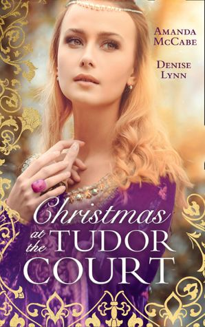 Christmas At The Tudor Court: The Queen's Christmas Summons / The Warrior's Winter Bride Paperback  by Amanda McCabe