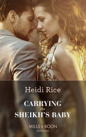 Carrying The Sheikh's Baby (One Night With Consequences, Book 49) Paperback  by Heidi Rice