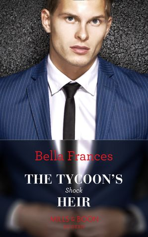 The Tycoon's Shock Heir Paperback  by Bella Frances
