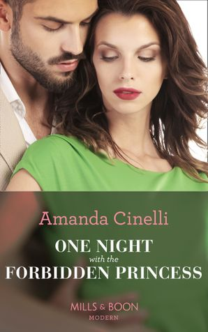 One Night With The Forbidden Princess (Monteverro Marriages, Book 1) Paperback  by Amanda Cinelli
