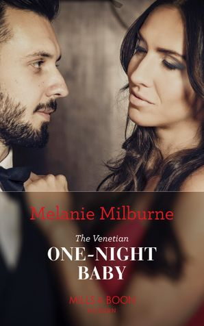The Venetian One-Night Baby (One Night With Consequences, Book 50) Paperback  by Melanie Milburne