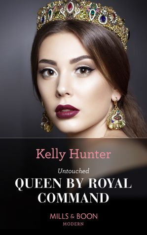 Untouched Queen By Royal Command (Claimed by a King, Book 3)