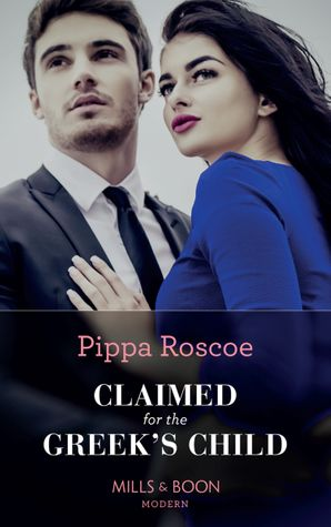 Claimed For The Greek's Child (Conveniently Wed!, Book 2) Paperback  by Pippa Roscoe
