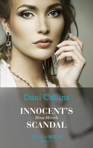 Innocent's Nine-Month Scandal (One Night With Consequences, Book 52) Paperback  by Dani Collins