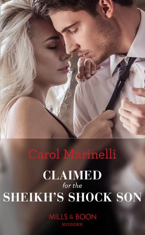 Claimed For The Sheikh's Shock Son (Secret Heirs of Billionaires, Book 24) Paperback  by Carol Marinelli