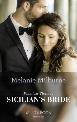Penniless Virgin To Sicilian's Bride (Conveniently Wed!, Book 17) Paperback  by Melanie Milburne
