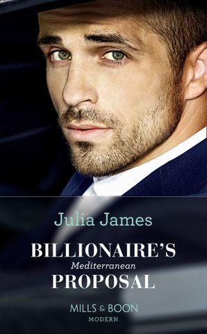 Billionaire's Mediterranean Proposal Paperback  by Julia James