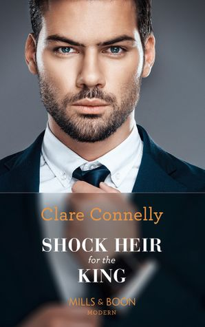 Shock Heir For The King (Secret Heirs of Billionaires, Book 25) Paperback  by Clare Connelly