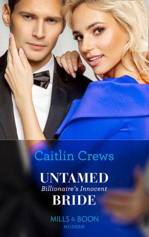 Untamed Billionaire's Innocent Bride (Conveniently Wed!, Book 18) Paperback  by Caitlin Crews