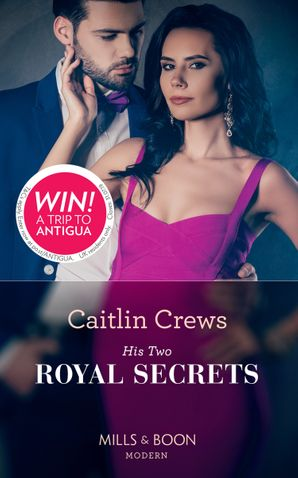 His Two Royal Secrets (One Night With Consequences, Book 55) Paperback  by Caitlin Crews