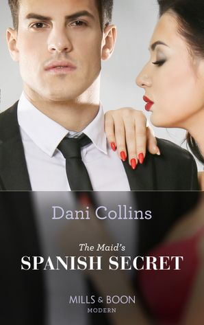 The Maid's Spanish Secret (Conveniently Wed!, Book 27) Paperback  by Dani Collins