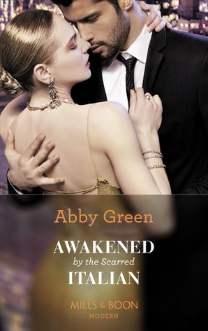 Awakened By The Scarred Italian (Conveniently Wed!, Book 20) Paperback  by Abby Green