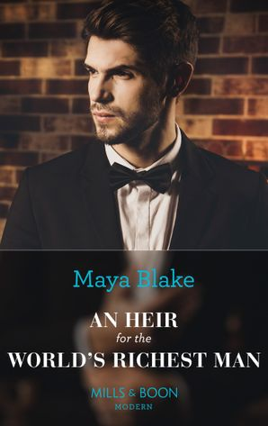An Heir For The World's Richest Man Paperback  by Maya Blake
