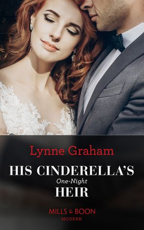 His Cinderella's One-Night Heir (One Night With Consequences, Book 57) Paperback  by Lynne Graham