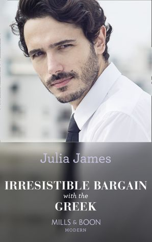 Irresistible Bargain With The Greek Paperback  by Julia James