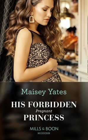His Forbidden Pregnant Princess (Conveniently Wed!, Book 21) Paperback  by Maisey Yates