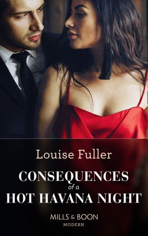 Consequences Of A Hot Havana Night (Passion in Paradise, Book 5) Paperback  by Louise Fuller