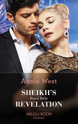 Sheikh's Royal Baby Revelation (Secret Heirs of Billionaires, Book 28) Paperback  by Annie West