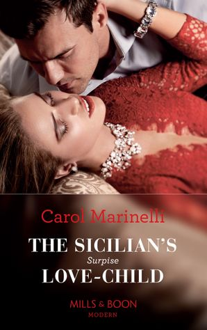 The Sicilian's Surprise Love-Child (One Night With Consequences, Book 58) Paperback  by Carol Marinelli
