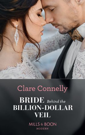 Bride Behind The Billion-Dollar Veil (Crazy Rich Greek Weddings, Book 2) Paperback  by Clare Connelly